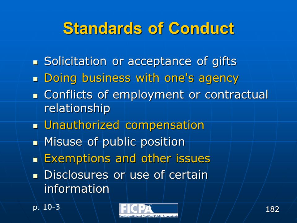 182 Standards of Conduct Solicitation or acceptance of gifts Solicitation or acceptance of gifts Doing business with one's agency Doing business with