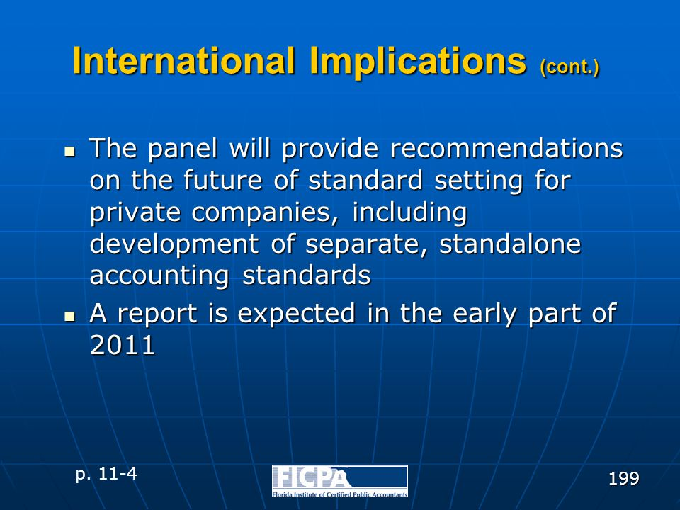 199 International Implications (cont.) The panel will provide recommendations on the future of standard setting for private companies, including devel
