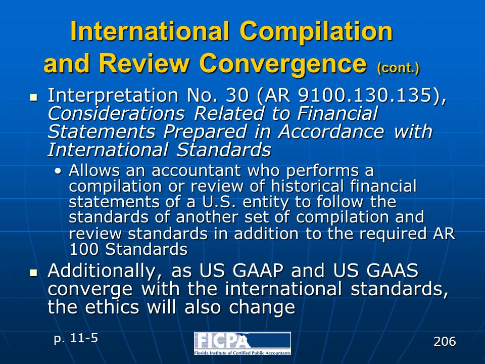 206 International Compilation and Review Convergence (cont.) Interpretation No. 30 (AR 9100.130.135), Considerations Related to Financial Statements P