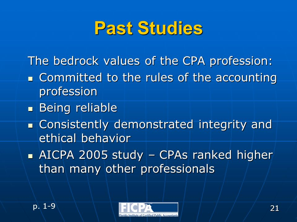 21 Past Studies The bedrock values of the CPA profession: Committed to the rules of the accounting profession Committed to the rules of the accounting