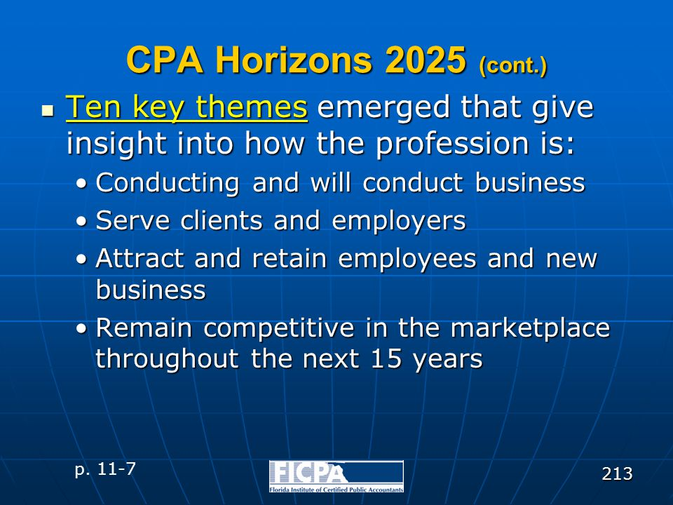 213 CPA Horizons 2025 (cont.) Ten key themes emerged that give insight into how the profession is: Ten key themes emerged that give insight into how t