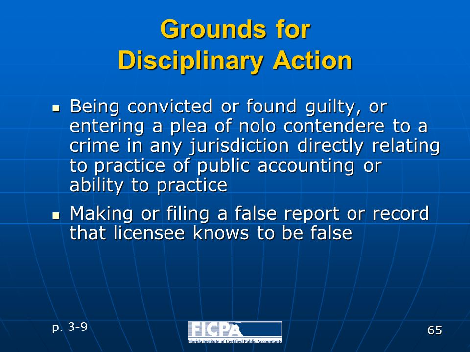 65 Grounds for Disciplinary Action Being convicted or found guilty, or entering a plea of nolo contendere to a crime in any jurisdiction directly rela
