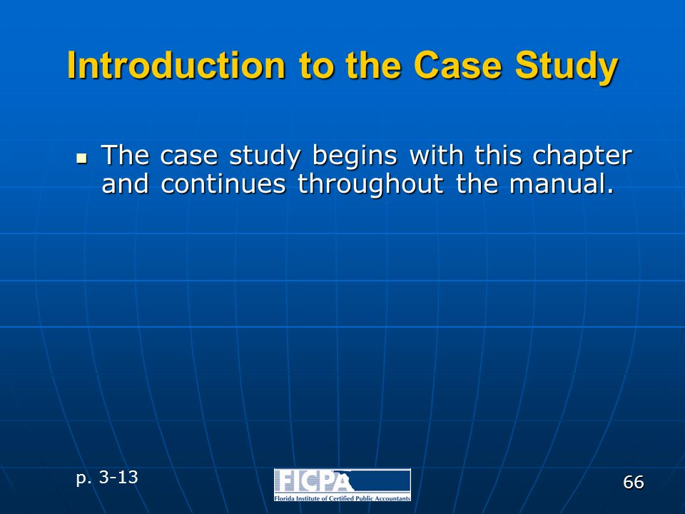 66 Introduction to the Case Study The case study begins with this chapter and continues throughout the manual. The case study begins with this chapter