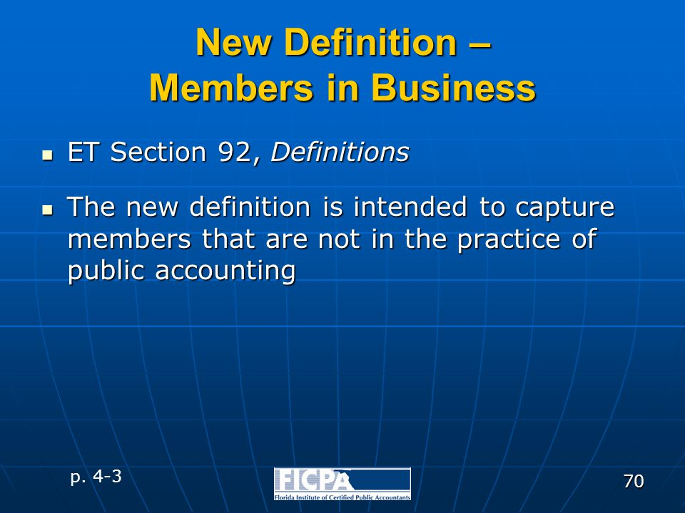 70 New Definition – Members in Business ET Section 92, Definitions ET Section 92, Definitions The new definition is intended to capture members that a