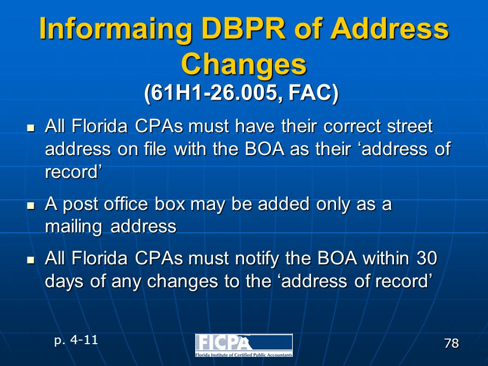 78 Informaing DBPR of Address Changes All Florida CPAs must have their correct street address on file with the BOA as their 'address of record' All Fl