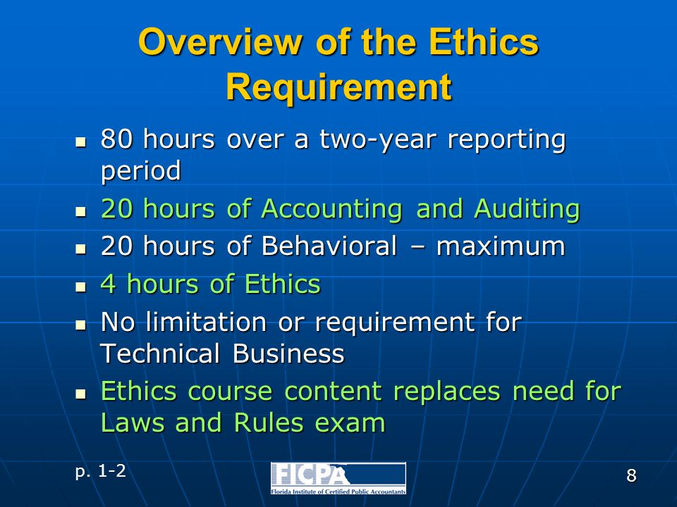 8 Overview of the Ethics Requirement 80 hours over a two-year reporting period 80 hours over a two-year reporting period 20 hours of Accounting and Au