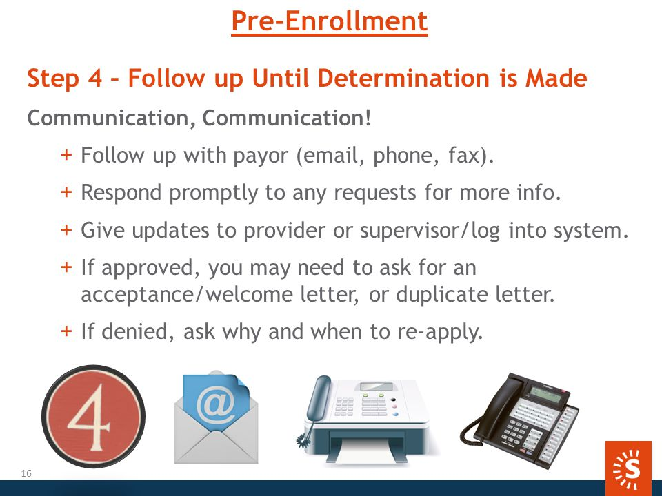 Pre-Enrollment Step 4 – Follow up Until Determination is Made Communication, Communication.
