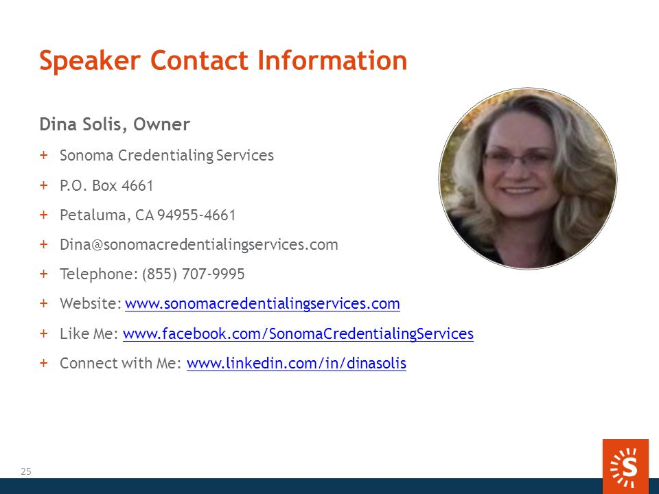Speaker Contact Information Dina Solis, Owner +Sonoma Credentialing Services +P.O.