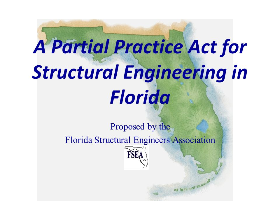 A Partial Practice Act for Structural Engineering in Florida Proposed by the Florida Structural Engineers Association