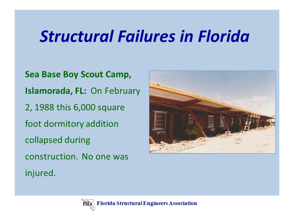Sea Base Boy Scout Camp, Islamorada, FL: On February 2, 1988 this 6,000 square foot dormitory addition collapsed during construction.