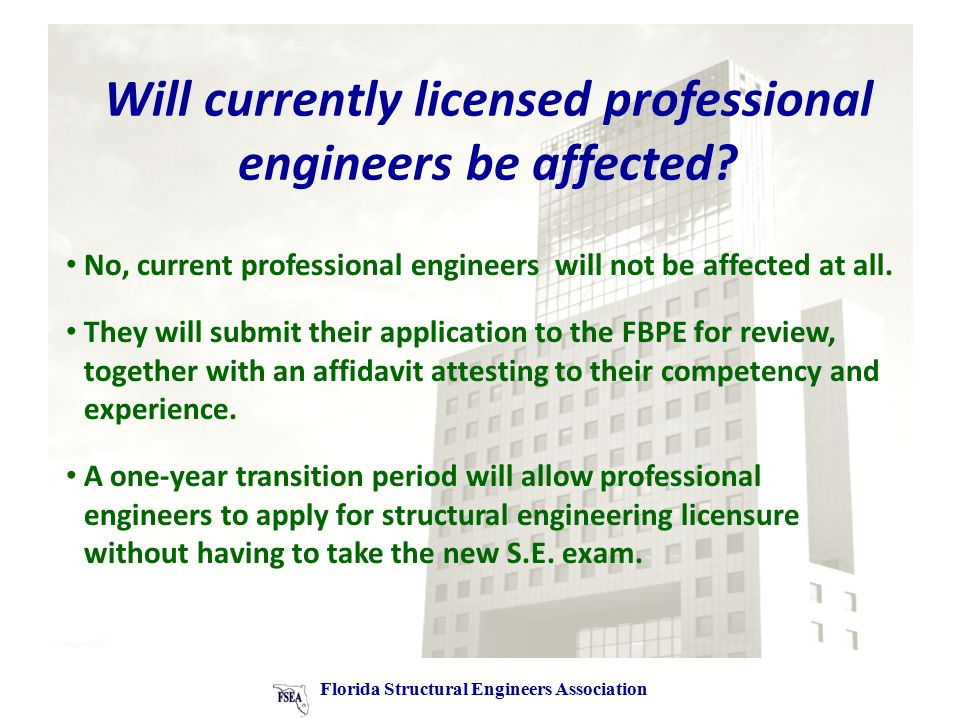 Will currently licensed professional engineers be affected.