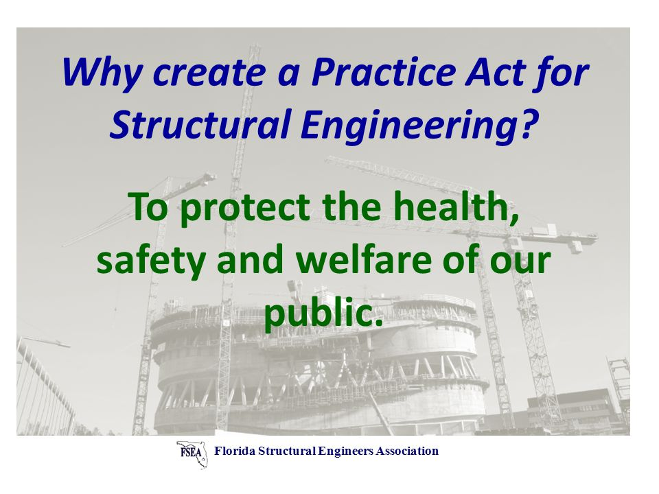 Why create a Practice Act for Structural Engineering.