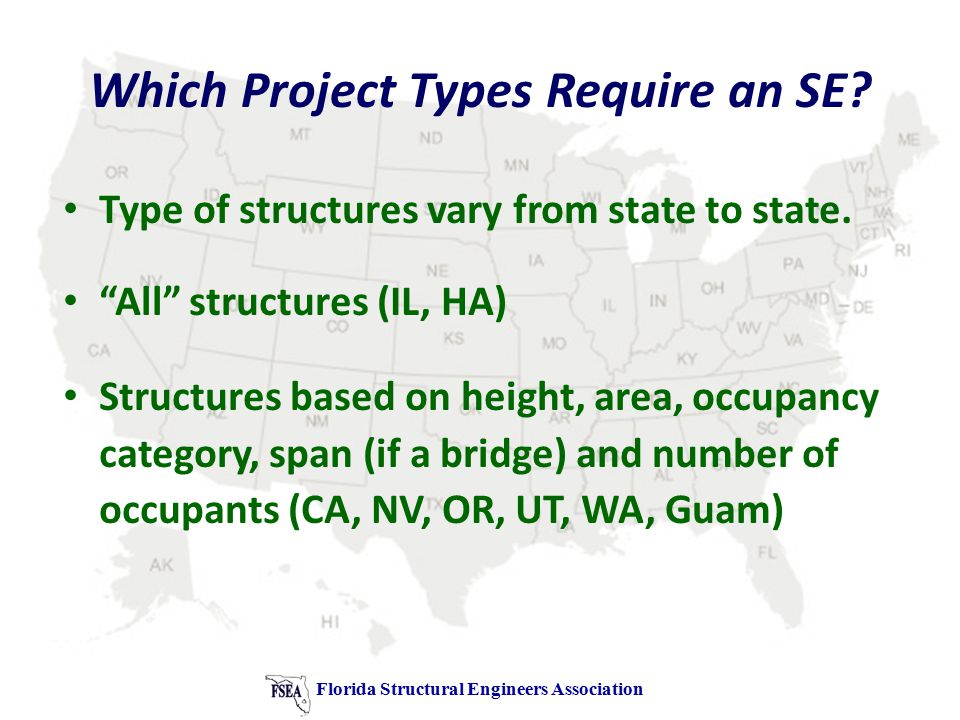 Which Project Types Require an SE. Type of structures vary from state to state.