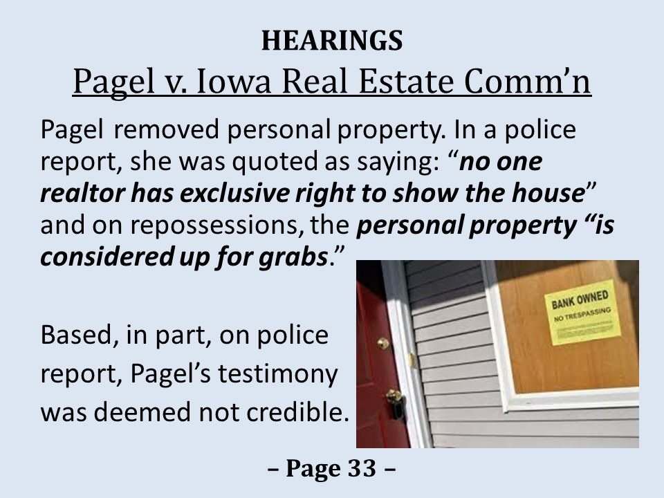 HEARINGS Pagel v. Iowa Real Estate Comm'n Pagel removed personal property.