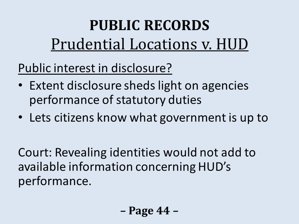 PUBLIC RECORDS Prudential Locations v. HUD Public interest in disclosure.