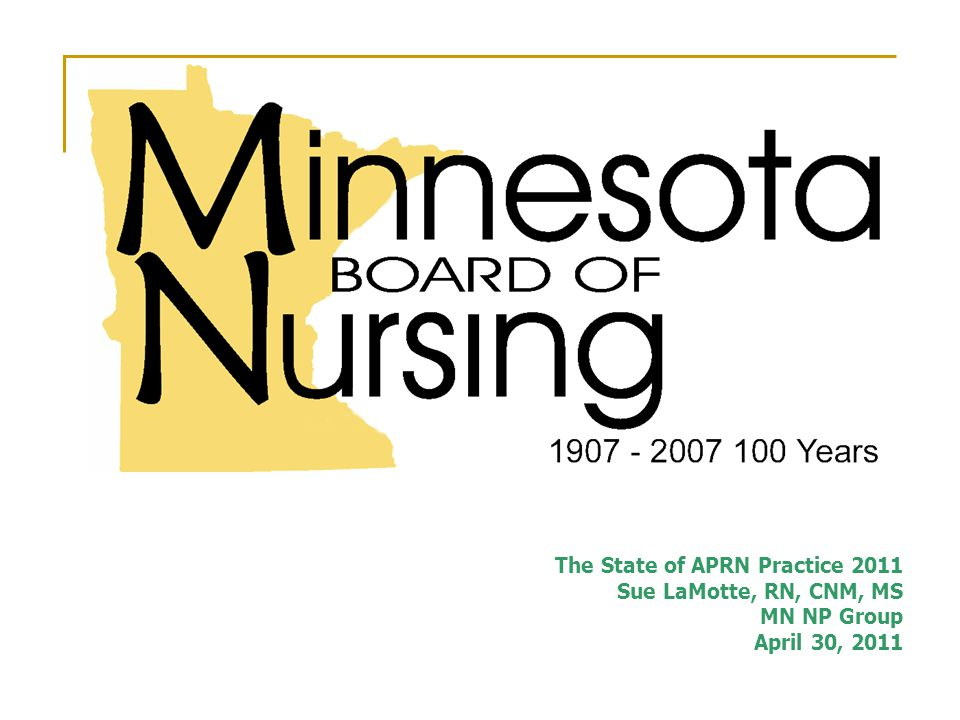 The State of APRN Practice 2011 Sue LaMotte, RN, CNM, MS MN NP Group April 30, 2011