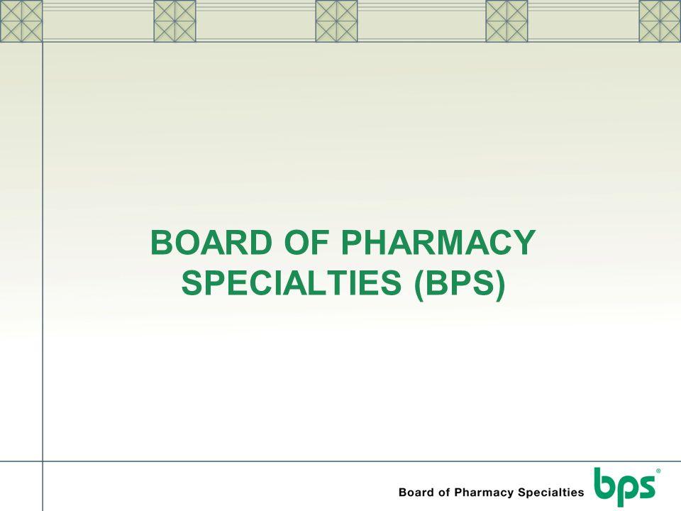 BOARD OF PHARMACY SPECIALTIES (BPS)