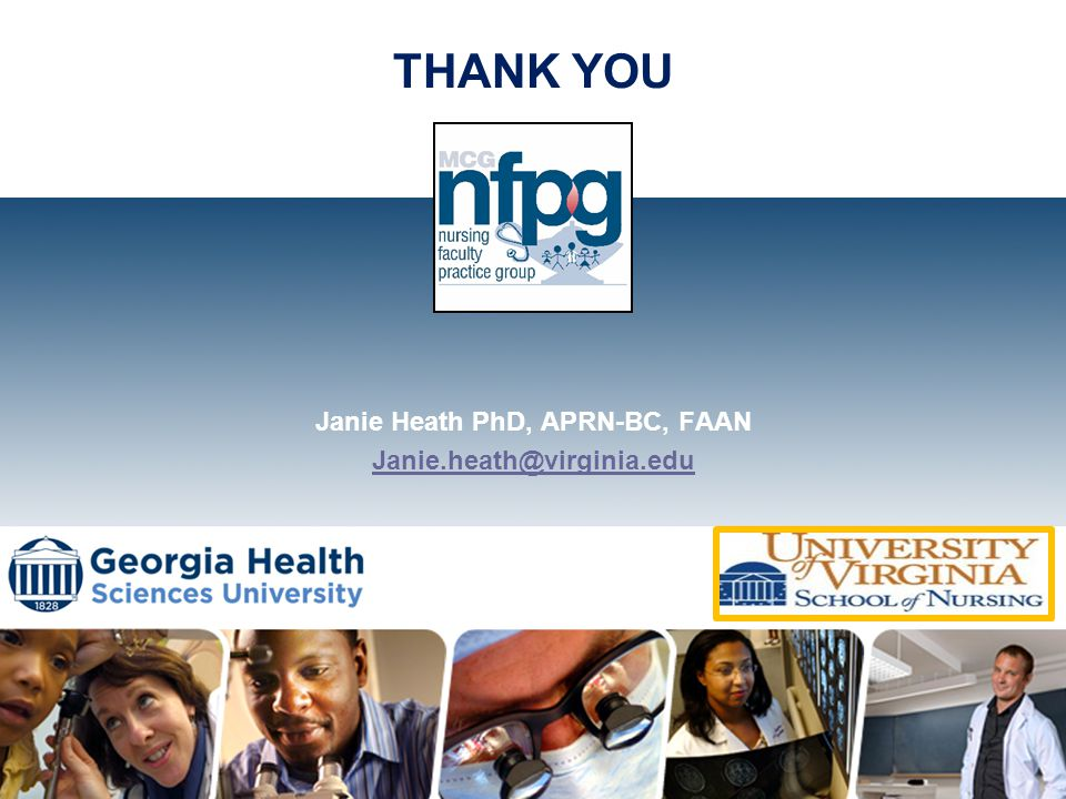 THANK YOU Janie Heath PhD, APRN-BC, FAAN Janie.heath@virginia.edu