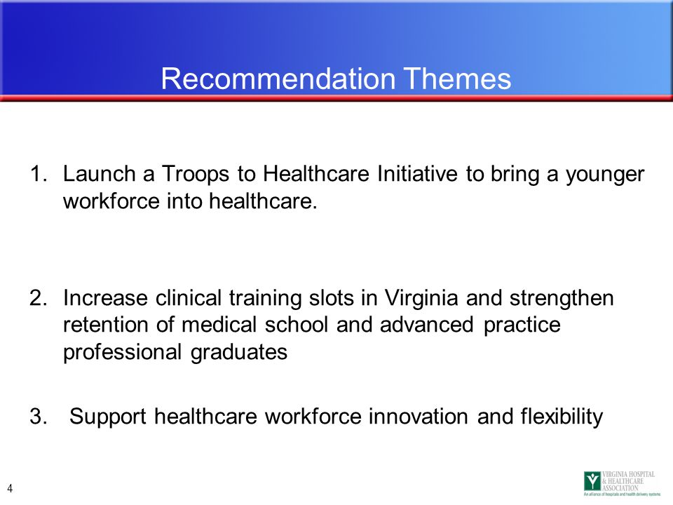 4 1.Launch a Troops to Healthcare Initiative to bring a younger workforce into healthcare.