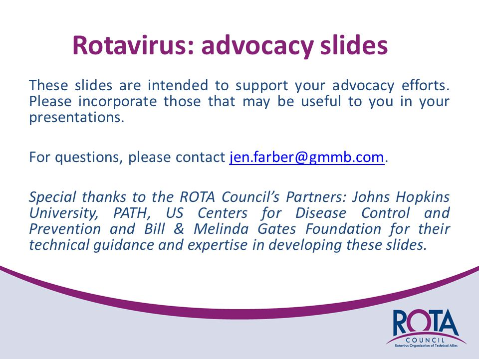 Rotavirus: advocacy slides These slides are intended to support your advocacy efforts.