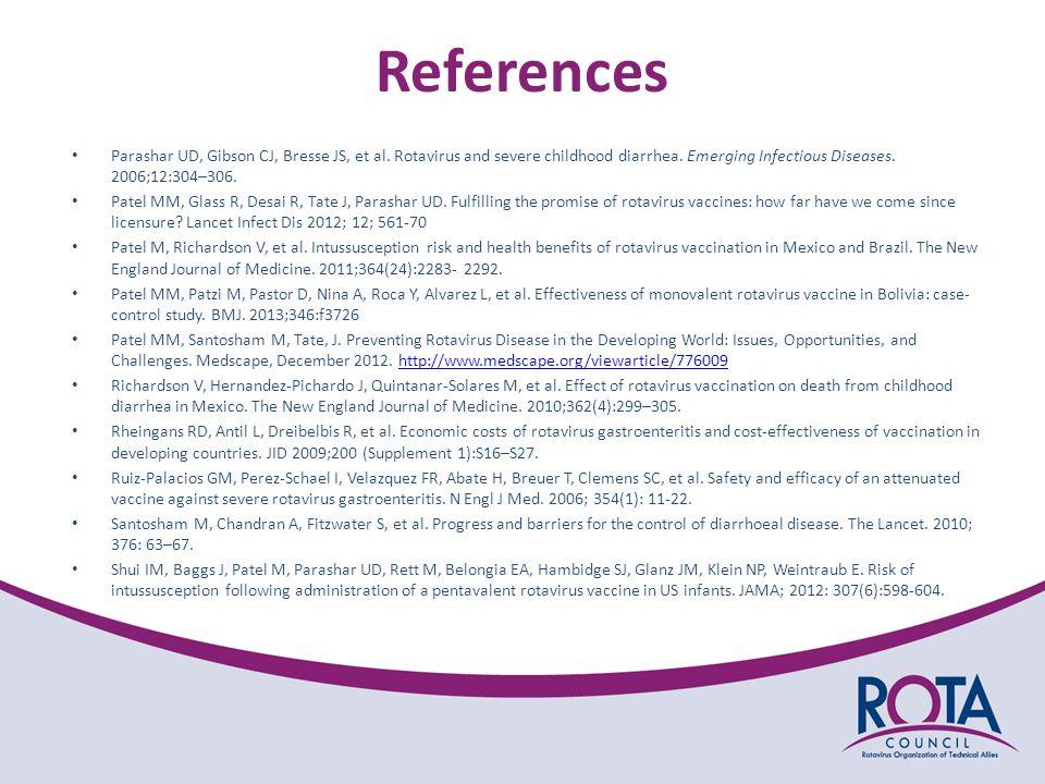 Parashar UD, Gibson CJ, Bresse JS, et al. Rotavirus and severe childhood diarrhea.
