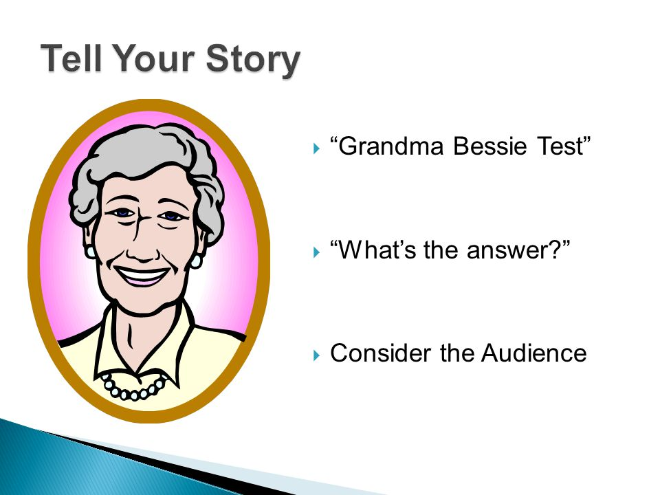  Grandma Bessie Test  What's the answer  Consider the Audience