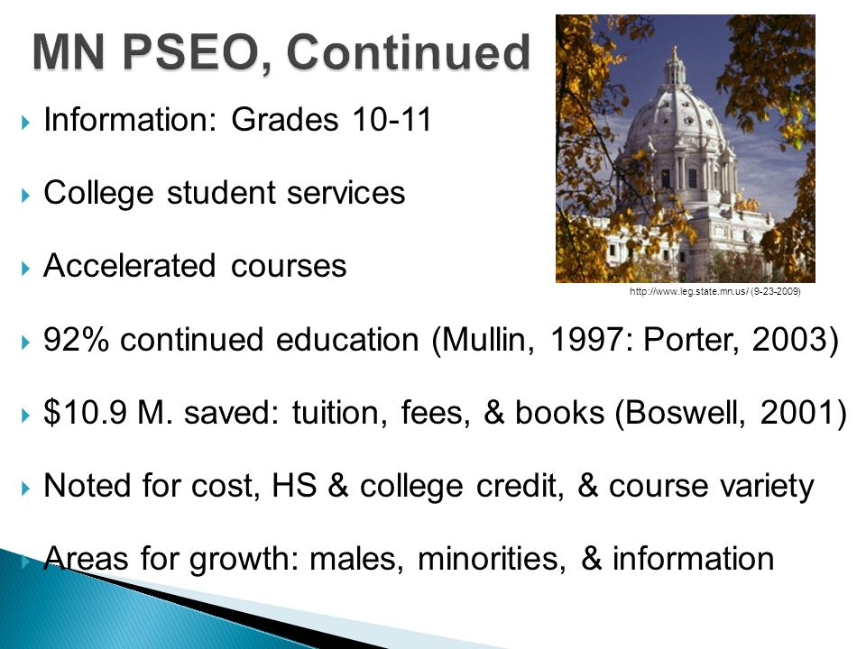  Information: Grades 10-11  College student services  Accelerated courses  92% continued education (Mullin, 1997: Porter, 2003)  $10.9 M.