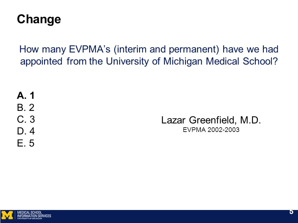 How many EVPMA's (interim and permanent) have we had appointed from the University of Michigan Medical School.
