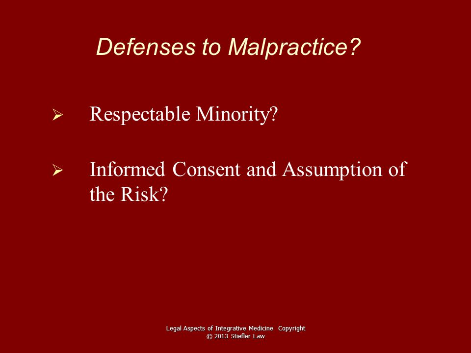 Defenses to Malpractice.   Respectable Minority.