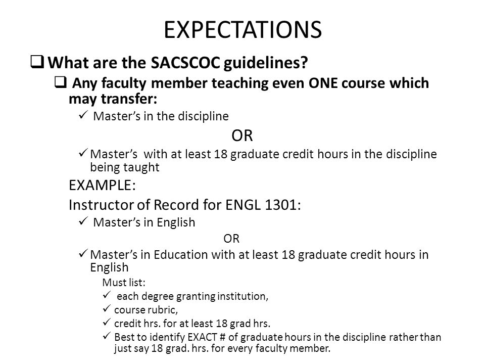 EXPECTATIONS  What are the SACSCOC guidelines.