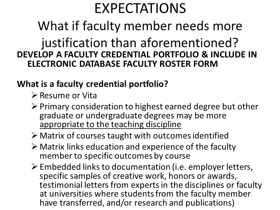 EXPECTATIONS What if faculty member needs more justification than aforementioned.