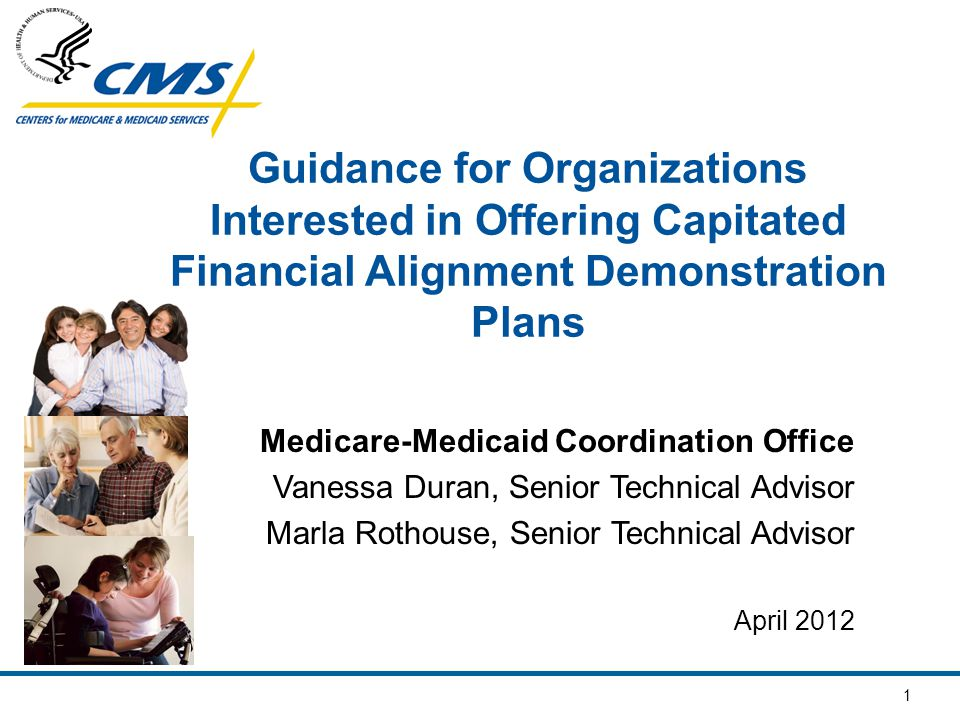 2 Overview Capitated Financial Alignment Demonstration Background – Vanessa Duran Overview of March 29, 2012 Plan Guidance Memorandum – Vanessa Duran Overview of Demonstration Plan Application – Marla Rothouse Next Steps and Resources for Additional Information – Marla Rothouse