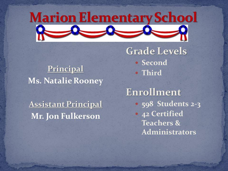 Grade Levels Second ThirdEnrollment 598 Students 2-3 42 Certified Teachers & Administrators Principal Ms. Natalie Rooney Assistant Principal Mr. Jon F