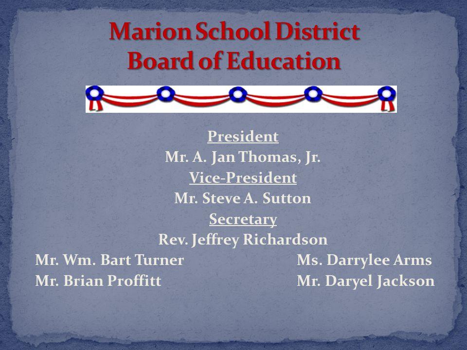 President Mr. A. Jan Thomas, Jr. Vice-President Mr. Steve A. Sutton Secretary Rev. Jeffrey Richardson Mr. Wm. Bart TurnerMs. Darrylee Arms Mr. Brian P
