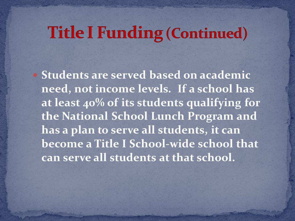 Students are served based on academic need, not income levels.