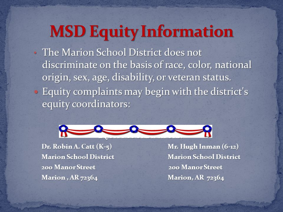 The Marion School District does not discriminate on the basis of race, color, national origin, sex, age, disability, or veteran status.