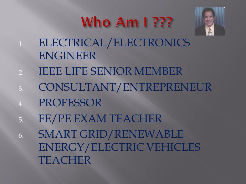 1. ELECTRICAL/ELECTRONICS ENGINEER 2. IEEE LIFE SENIOR MEMBER 3.