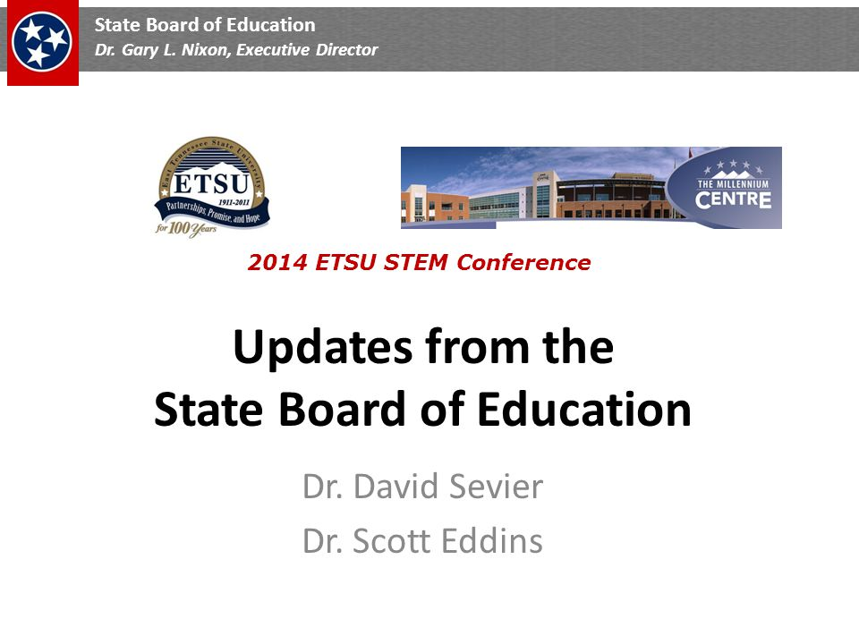 State Board of Education Dr. Gary L.