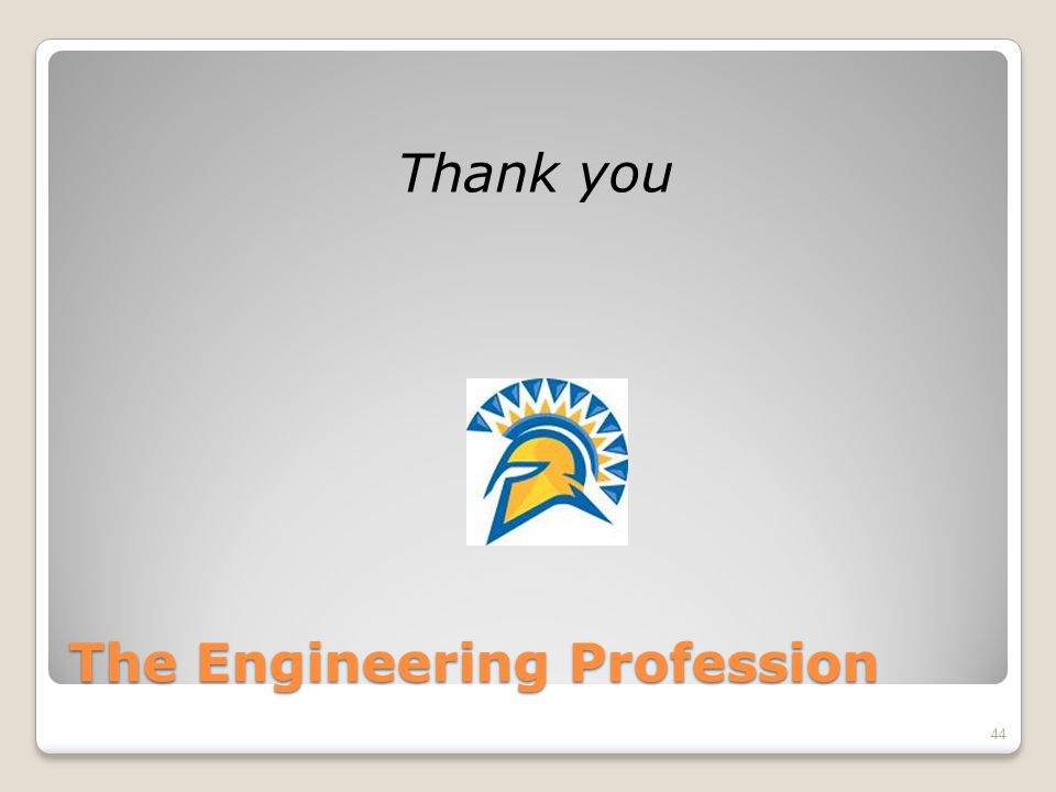 The Engineering Profession Thank you 44