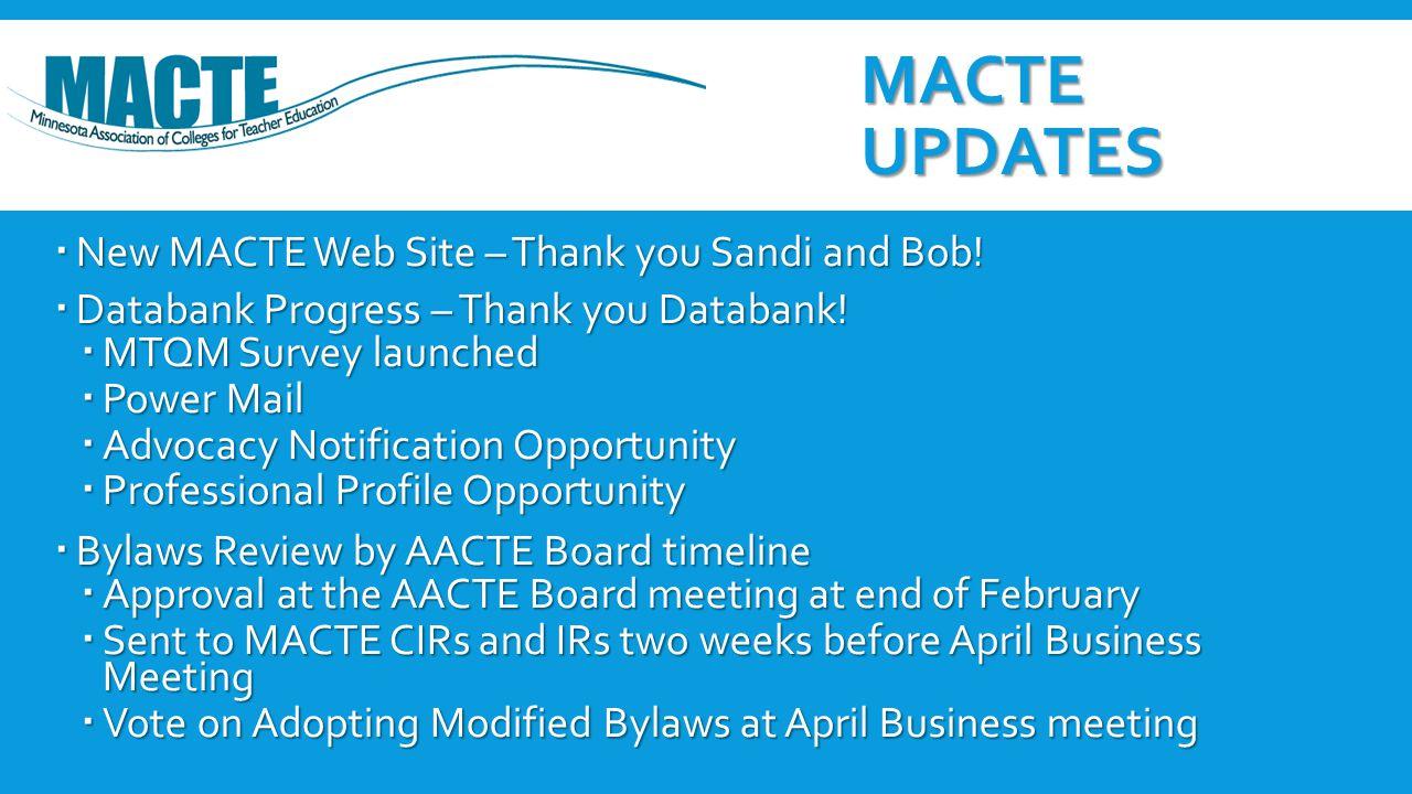MACTE UPDATES  New MACTE Web Site – Thank you Sandi and Bob.