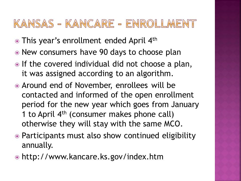  This year's enrollment ended April 4 th  New consumers have 90 days to choose plan  If the covered individual did not choose a plan, it was assigned according to an algorithm.