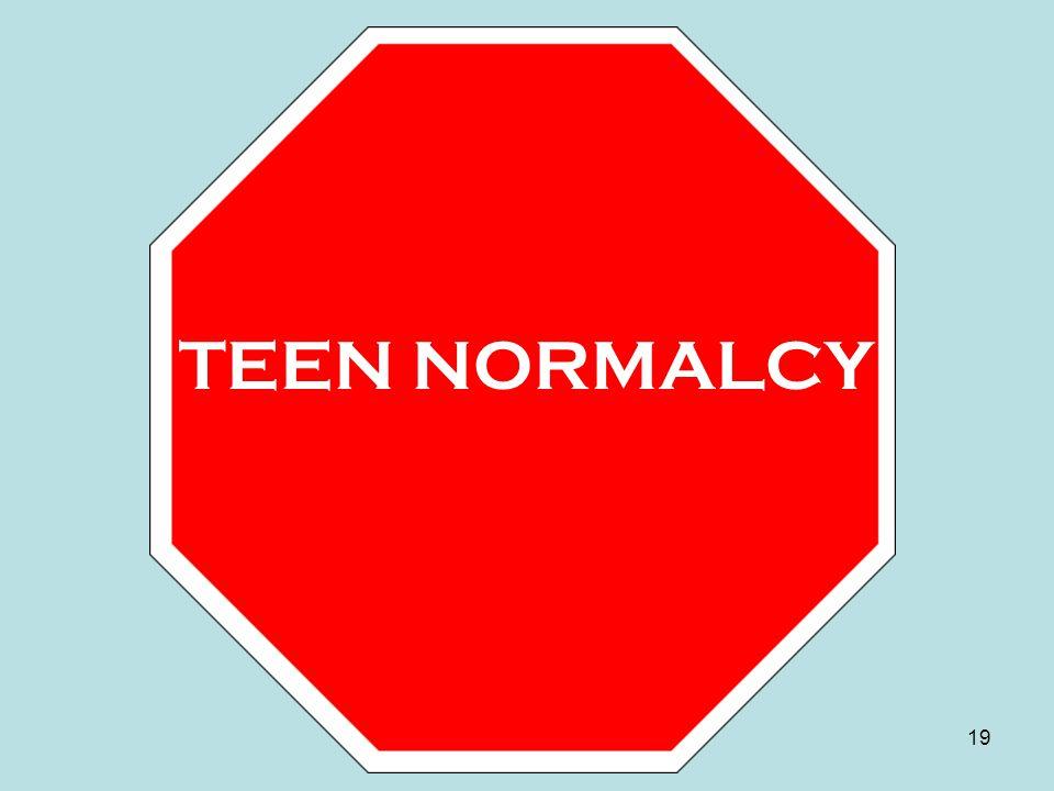 TEEN NORMALCY 19