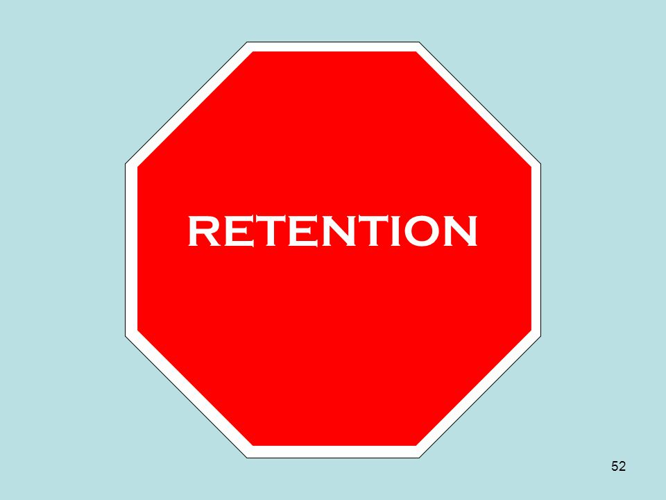 RETENTION 52