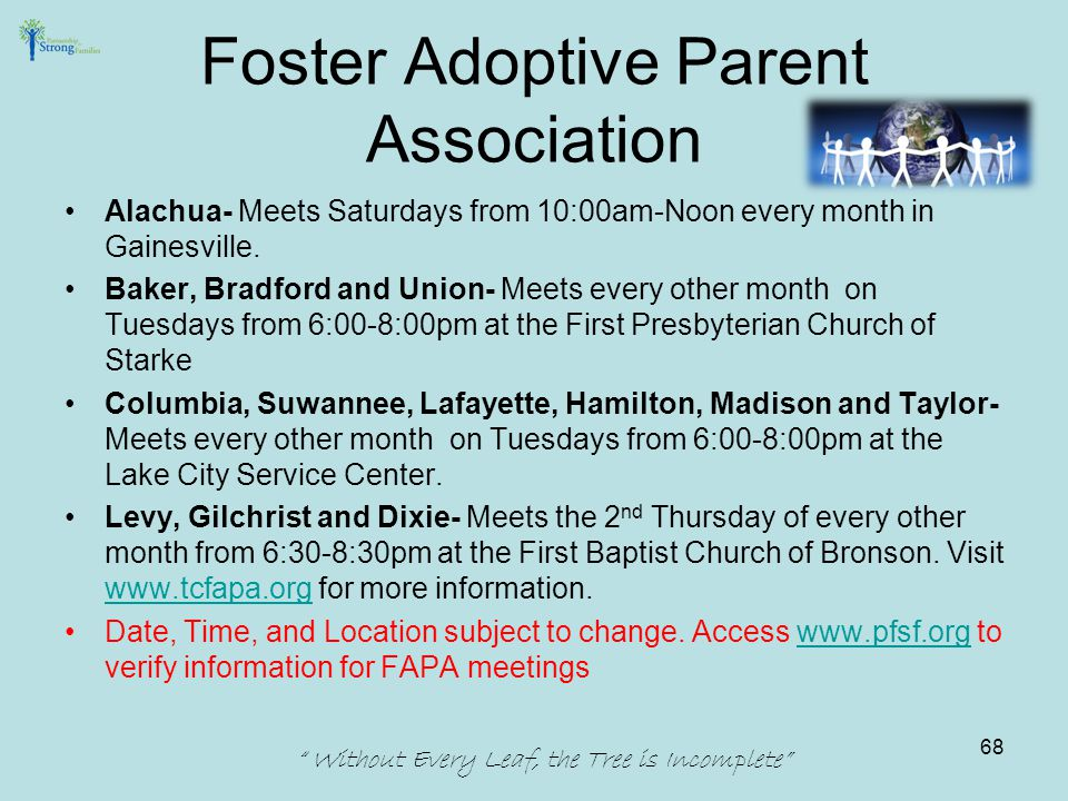 Foster Adoptive Parent Association Alachua- Meets Saturdays from 10:00am-Noon every month in Gainesville.