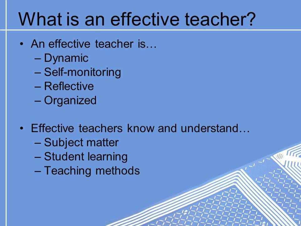 What is an effective teacher.