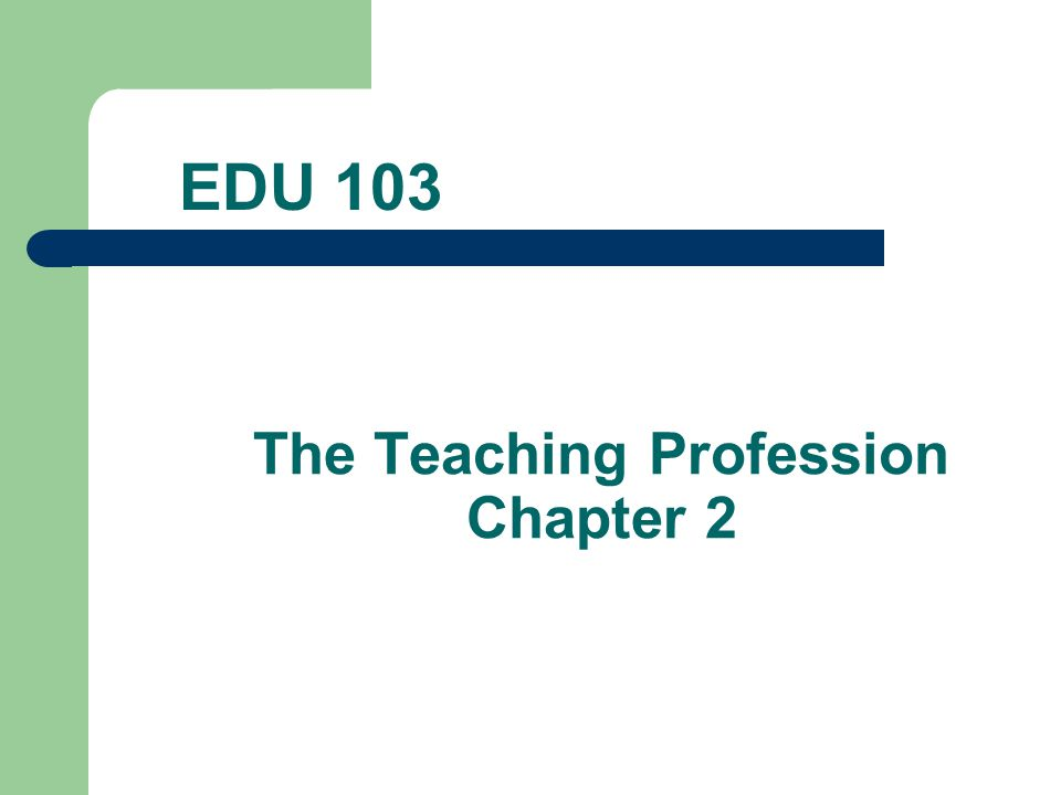 The Teaching Profession Chapter 2 EDU 103
