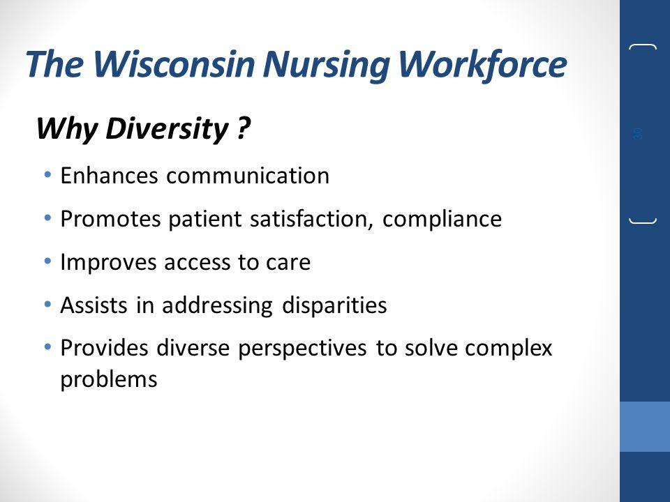 The Wisconsin Nursing Workforce Why Diversity .