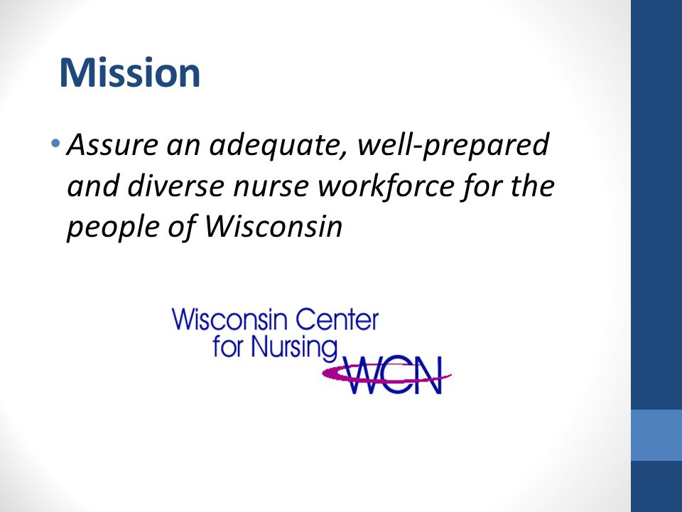 Wisconsin CNO Survey Surveyed 82 CNOs in Wisconsin from October to December 2014, hospitals & medical centers Primarily hospitals, medical centers Approved by RWJF, UW Oshkosh IRB Collaborated with WONE and Peggy Ose for development of Survey Push/Pull Sub committee assisted with design of survey
