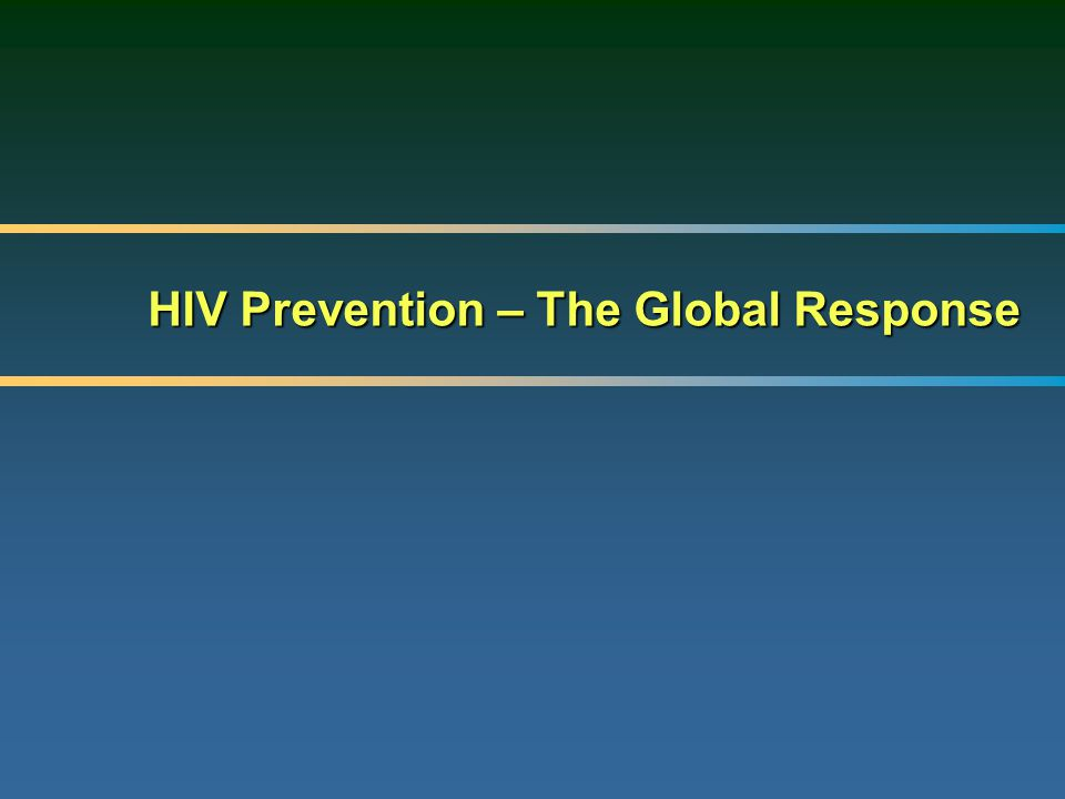 HIV Prevention – The Global Response