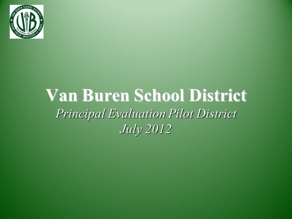 Van Buren School District Principal Evaluation Pilot District July 2012
